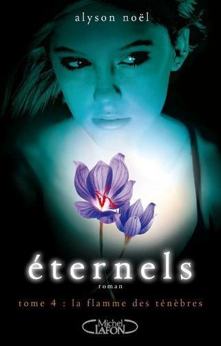 Eternels, T4 : La flamme des ténèbres.