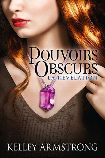 Pouvoirs Obscurs, T3 : La révélation.