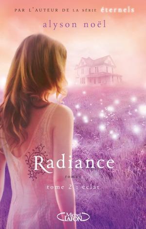 Radiance, T2 : Eclat.