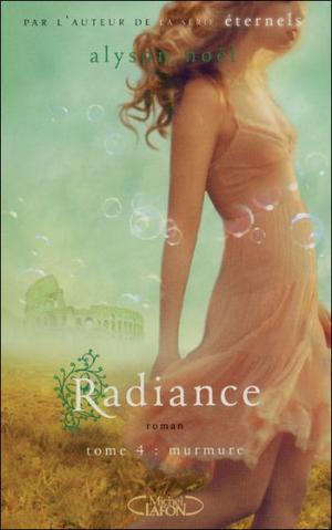 Radiance, T4 : Murmure.