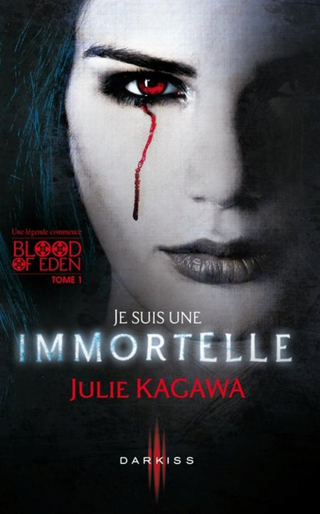 Blood of Eden, T1 : Je suis une immortelle.
