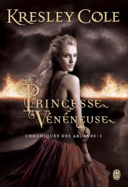 Chroniques des arcanes, T1 : Princesse Vénéneuse.