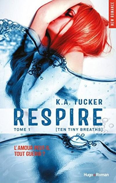 Ten Tiny Breaths, Tome 1 : Respire.