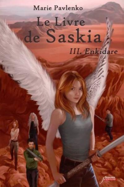 Le livre de Saskia, Tome 3 : Enkidare.