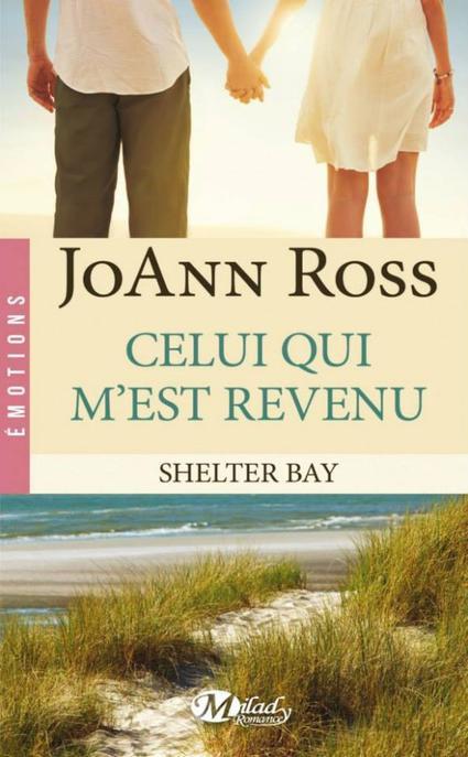Shelter Bay, Tome 1 : Celui qui m'est revenu.