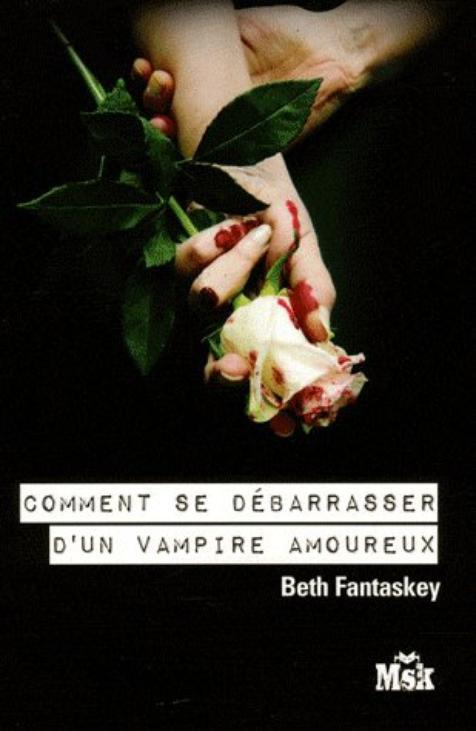 Comment se débarrasser d'un vampire amoureux, Tome 1.