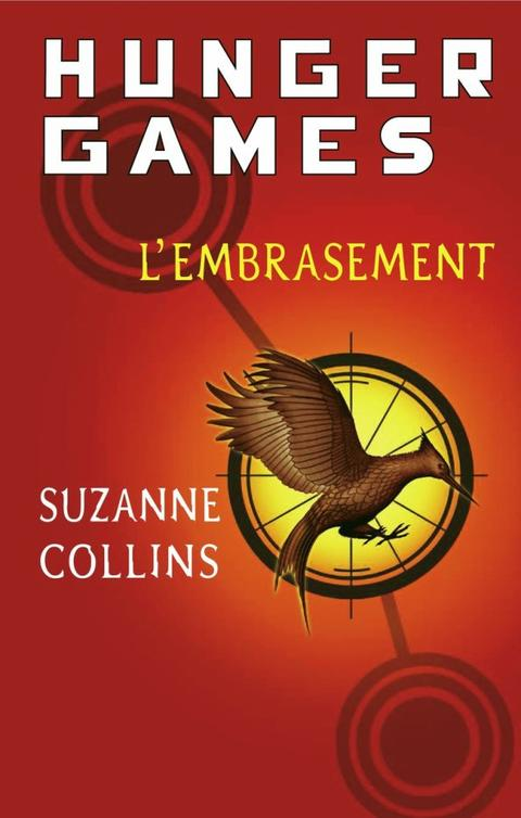 Hunger Games, Tome 2 : L'embrasement.
