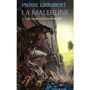 Pierre Grimbert - La Malerune 1 - Les armes des Garamont