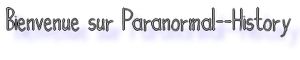 commande de http://paranormal--history.skyrock.mobi/