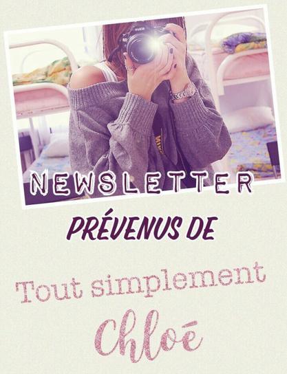"""Newsletter : prévenus de """"Tout simplement Chloé"""""""