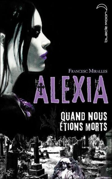 Alexia, quand nous étions morts