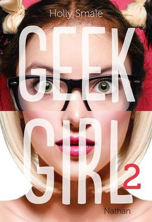 Geek Girl, tome 2