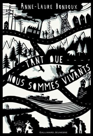 Tant que nous sommes vivants, de Anne-Laure Bondoux
