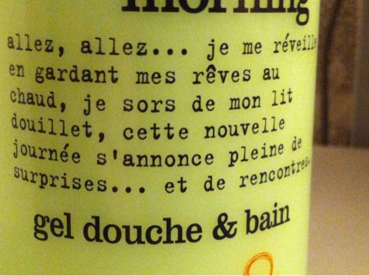 Suggestion positive du jour... Lue sur ma  bouteille de gel douche...lol
