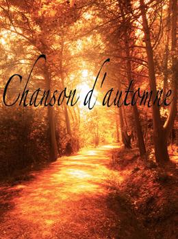 """""""Chanson d'automne"""""""
