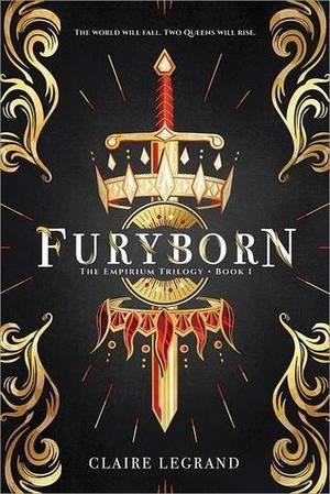 The Empirium Trilogy, book 1, Furyborn, de Claire Legrand (VO)