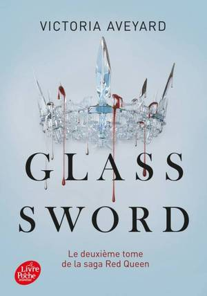 Red Queen, tome 2, Glass Sword, de Victoria Aveyard