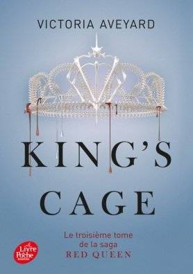 Red Queen, tome 3, King's Cage, de Victoria Aveyard