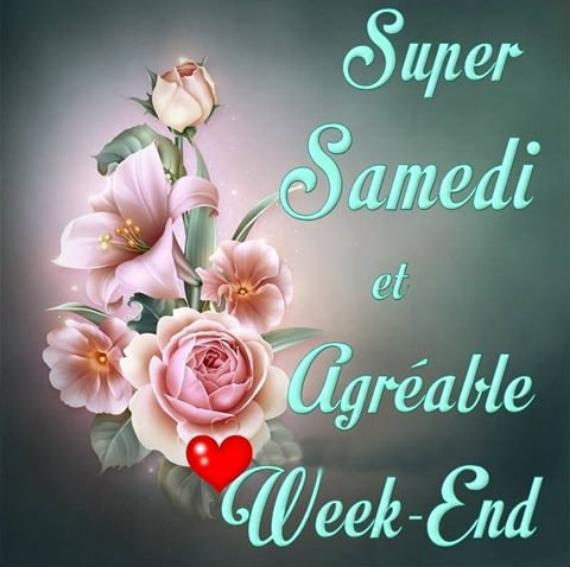 SUPER SAMEDI & BON WEEK-END...