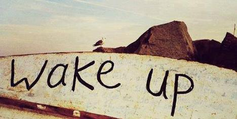 Wake up and Live ♥