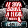le son coule à flow vol.4 / Hors zone - SIXIEME SENS (2010)