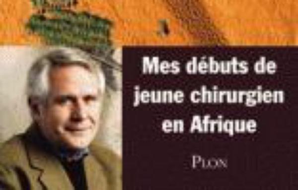 """""""Le chirurgien et le marabout : mes débuts de jeune chirurgien en Afrique"""""""