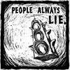 People Always Lie