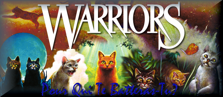 ►►► Warrior Cats (La Guerre des Clans) ◄◄◄