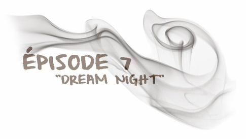 "épisodes 9x07 ::""Dream Night"""