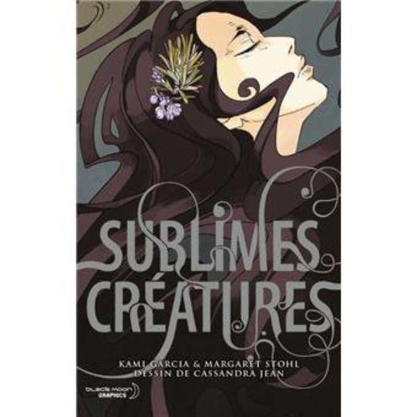 sublimes créatures le roman graphique