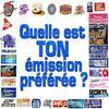 quelle est ton emission preferer????
