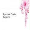 EPiosde 4: Cruelle existence