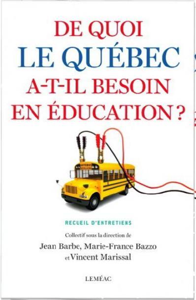 Ce que je suis en train de lire: De quoi le Québec a-t-il besoin en éducation?