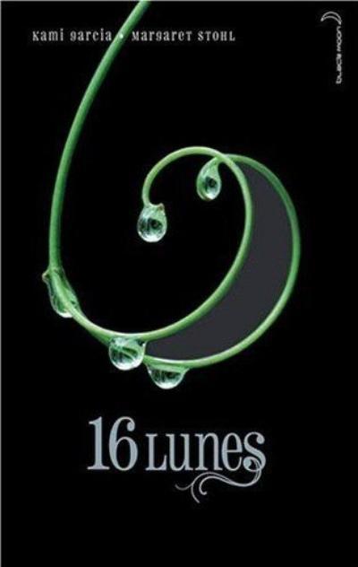 Chroniques des Enchanteurs, tome 1 : 16 Lunes, de Kami GARCIA & Margaret STOHL