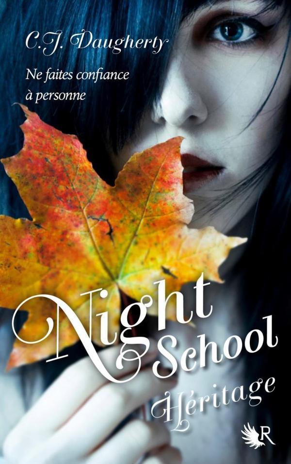 . C. J. DAUGHERTY ✿ Night School #2 : Héritage.