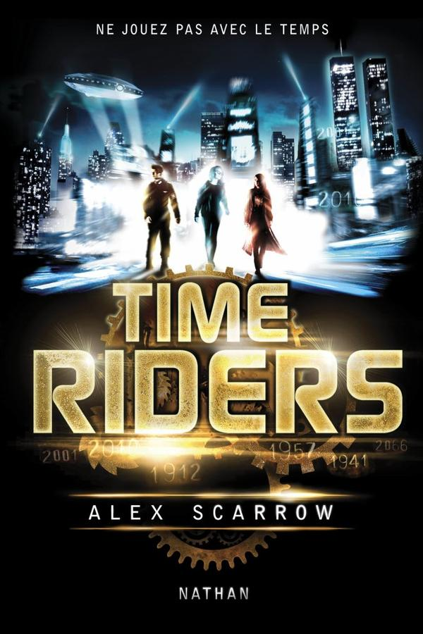 Time Riders tome 1 by Alex Scarrow