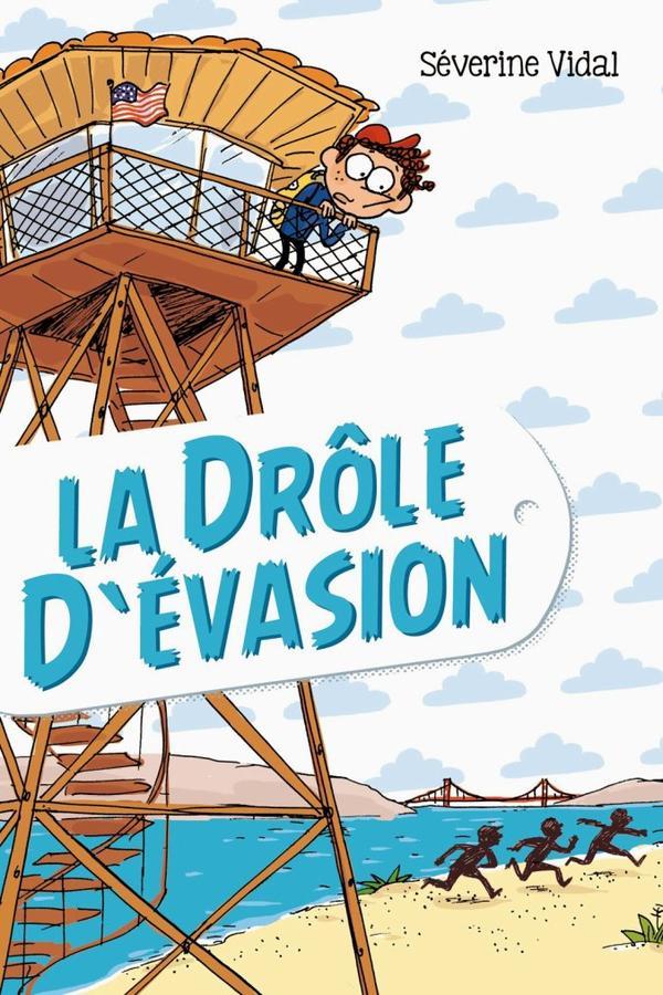 LA DRÔLE D'EVASION - Séverine Vidal