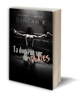 Fiction Ta Douceur Sur Mes Plaies