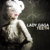 The Fame Monster / Teeth (2009)