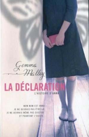 La déclaration, Tome 1, L'histoire d'Anna – Gemma Malley