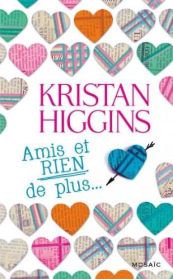Amis et RIEN de plus... - Kristan Higgins