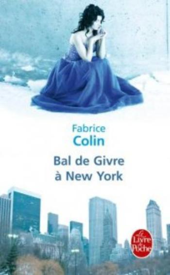 Bal de Givre à New York - Fabrice Colin