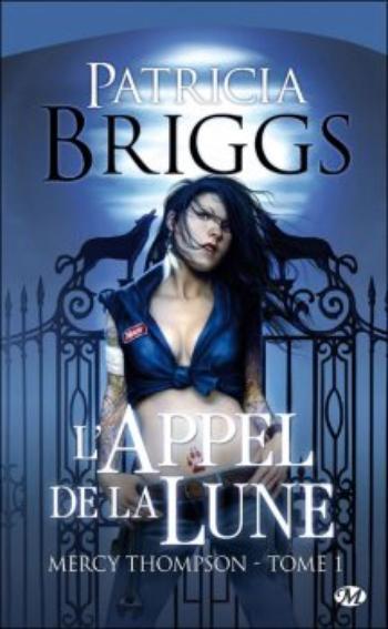 Mercy Thompson, Tome 1, L'appel de la lune – Patricia Briggs