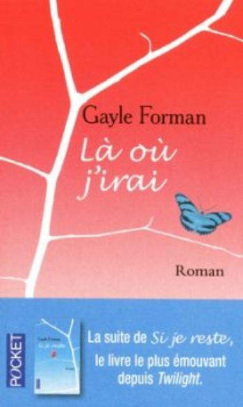 Là où j'irai – Gayle Forman