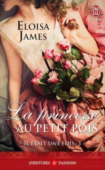 Il était une fois, Tome 3, La princesse au petit pois - Eloisa James