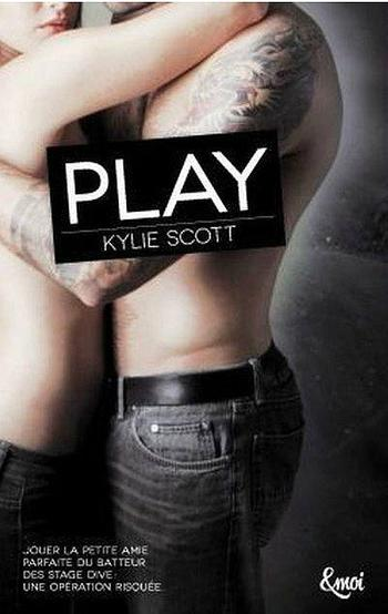 Stage Drive, tome 2, Play – Kylie Scott