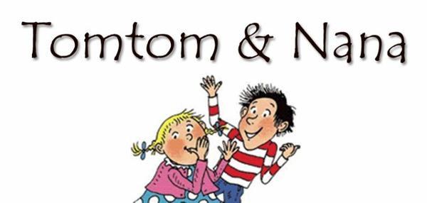 Tom-Tom & Nana
