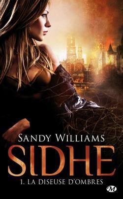 Sidhe, Tome 1 : La diseuse d'ombre - Sandy Williams