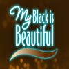 TV-SHOW : MY BLACK IS BEAUTIFULL..