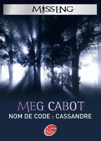 Livre : Série Missing, Tome 2 : Nom de code Cassandre